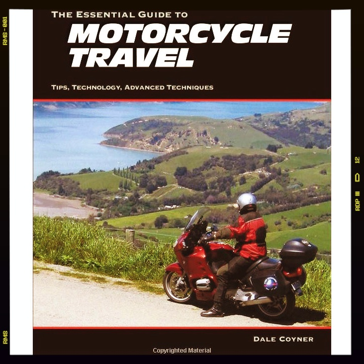 The Essential Guide to Motorcycle Travel - Tips, Technology, Advanced Techniques