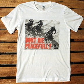 Don't Die Peacefully Tee by Oil & Blood Thumbnail