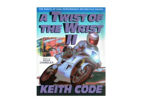 Twist of the Wrist II book 450x330 - A Twist of the Wrist: The Basics of High-Performance Motorcycle Riding