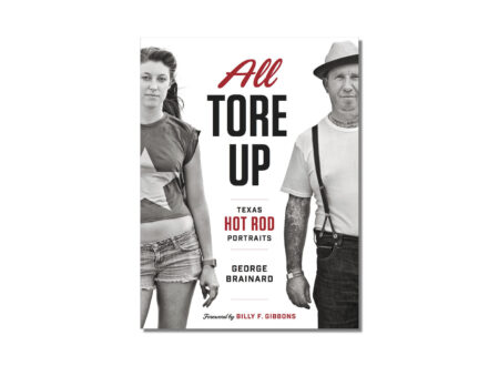 All Tore Up Book 450x330 - All Tore Up: Texas Hot Rod Portraits