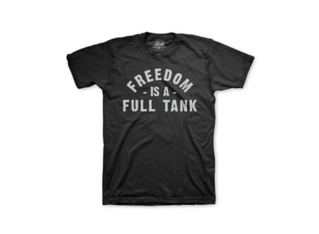 Freedom is a Full Tank Tee 450x330