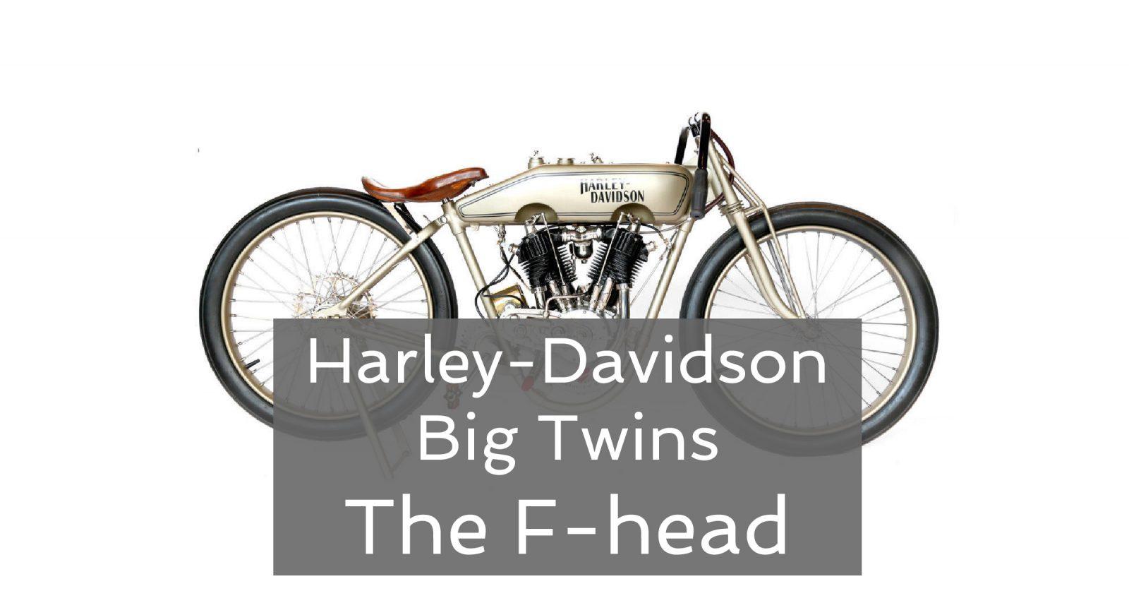 Harley F head 1600x837 - Harley-Davidson Big Twins – The F-head