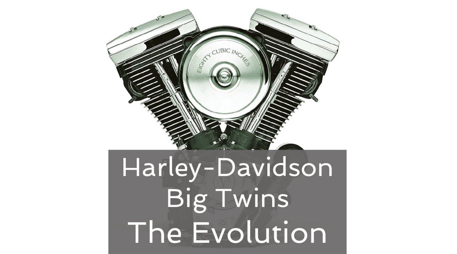 Harley Davidson Evo Evolution Engine V Twin 1600x889 - Harley-Davidson Big Twins – The Evolution