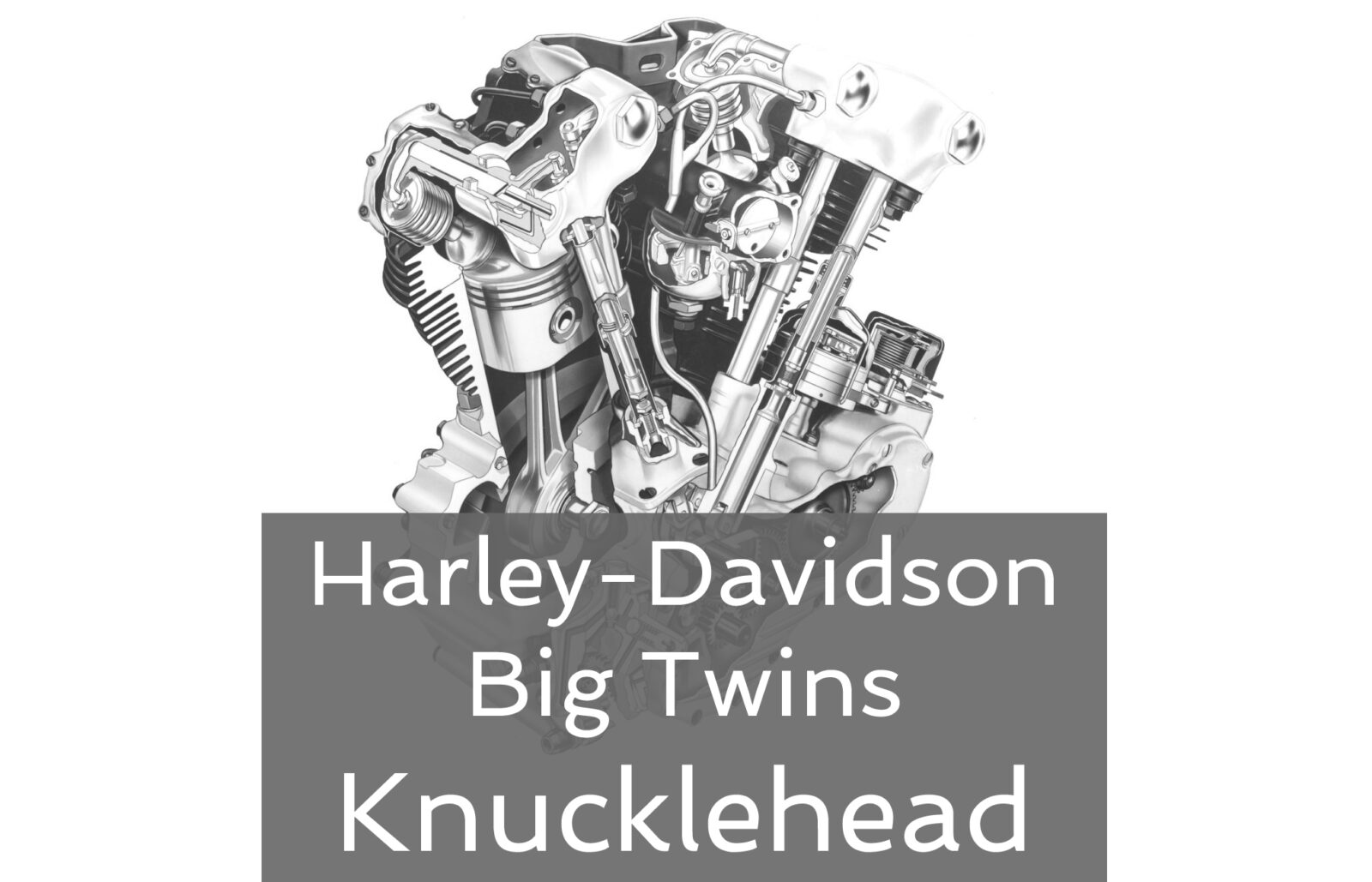 Knucklehead Hero Image 1600x1029 - Harley-Davidson Big Twins – The Knucklehead