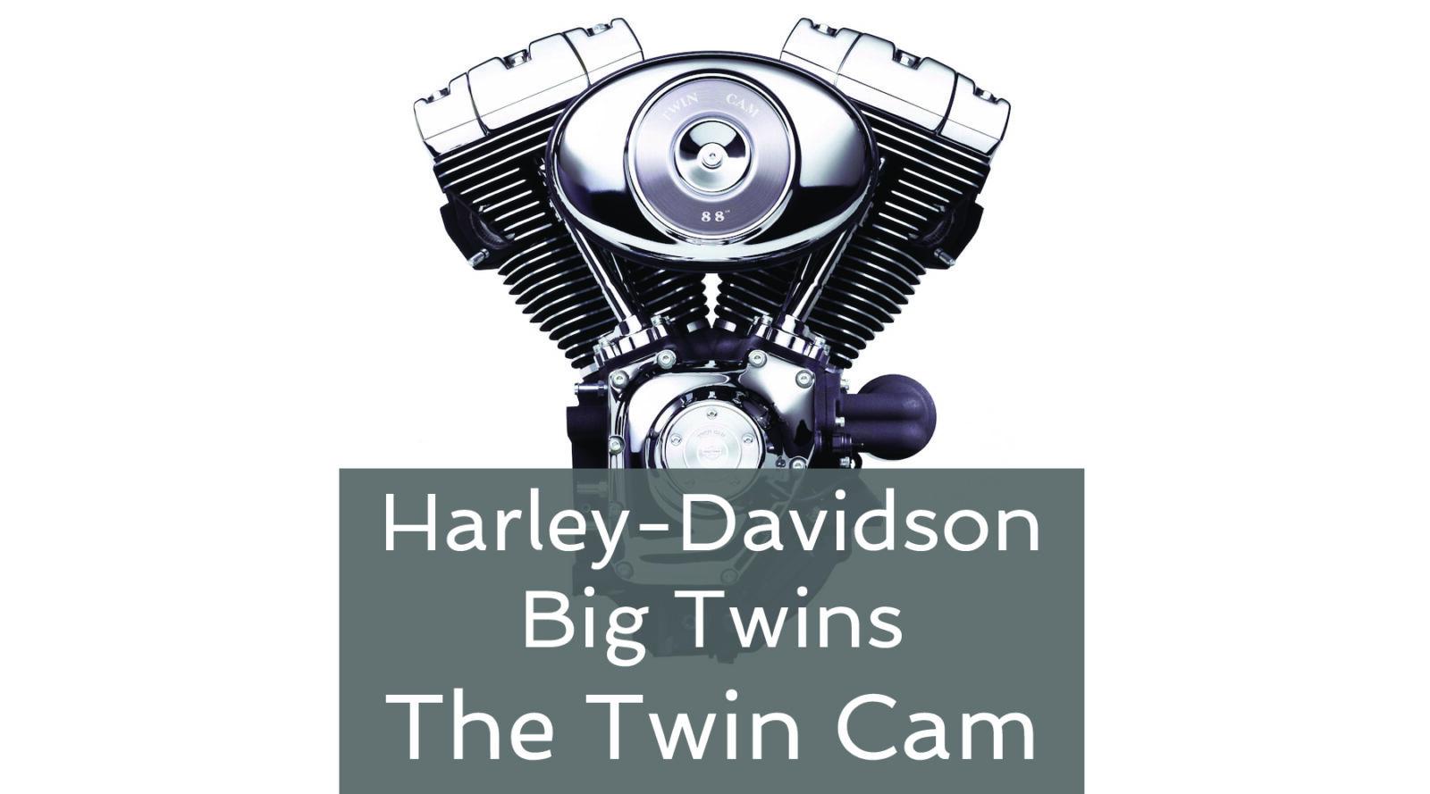 Twin Cam Hero 1600x889 - Harley-Davidson Big Twins – The Twin Cam