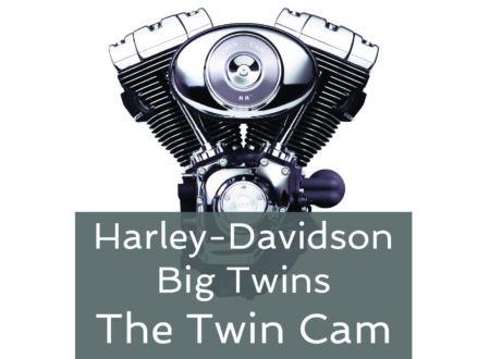 Twin Cam Hero 450x330 - Harley-Davidson Big Twins – The Twin Cam