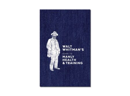 Walt Whitmans Guide to Manly Health and Training 450x330 - Walt Whitman's Guide to Manly Health and Training