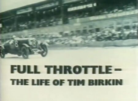 Full Throttle The Life of Tim Birkin 450x330 - Documentary: Full Throttle - The Life of Tim Birkin