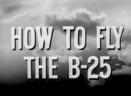 How to Fly the B 25 Mitchell Bomber 1944 USAAF Training Film 450x330