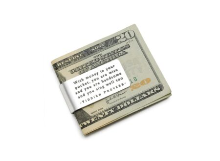 With money in your pocket you are wise you are handsome and you sing well too Yiddish Proverb Money Clip 450x330 - Proverb Money Clip
