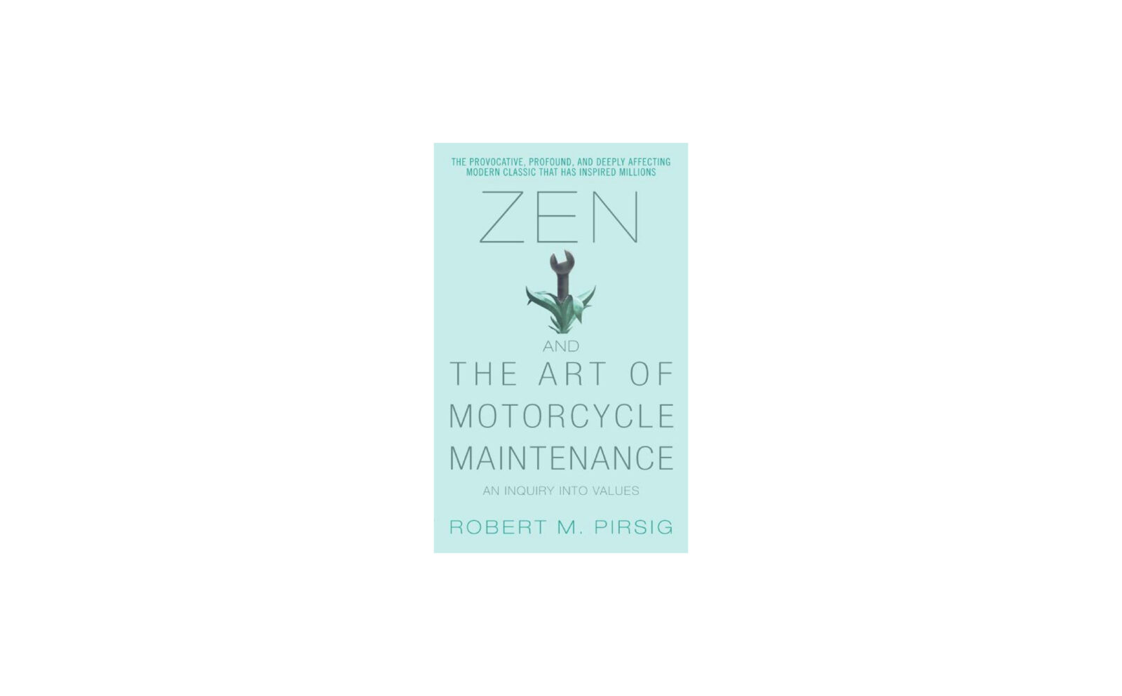 Why 'Zen and the Art of Motorcycle Maintenance' Still Resonates