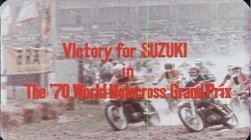 Documentary - Victory For Suzuki - The 1970 Grand Prix Motocross Season