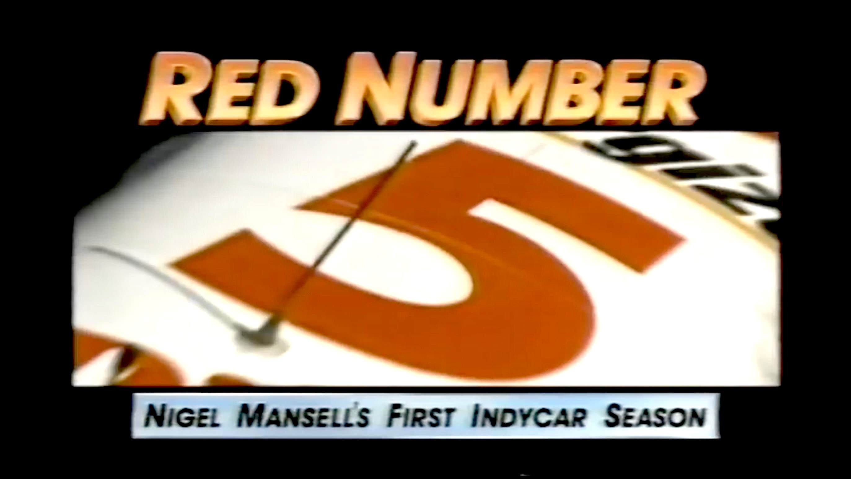 Red Number 5 - Nigel Mansell's First Indycar Season