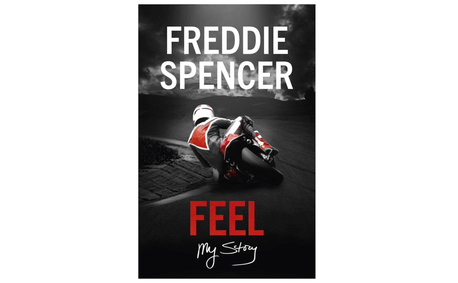 Feel My Story Freddie Spencer Autobiography