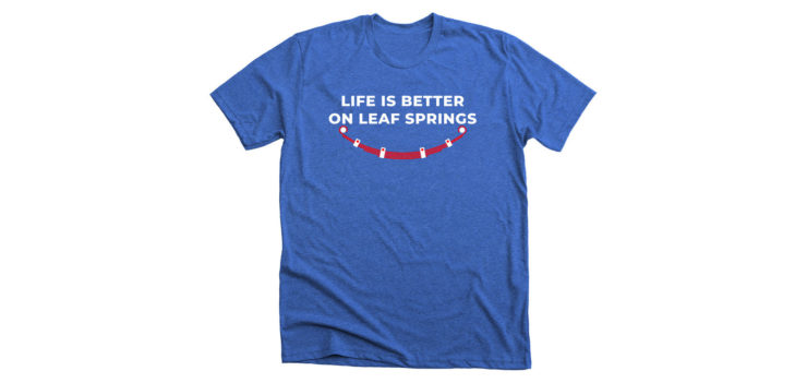 Life Is Better On Leaf Springs T-Shirt Blue