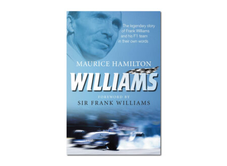 Williams – The Legendary Story Of Frank Williams And His F1 Team In Their Own Words Book Cover