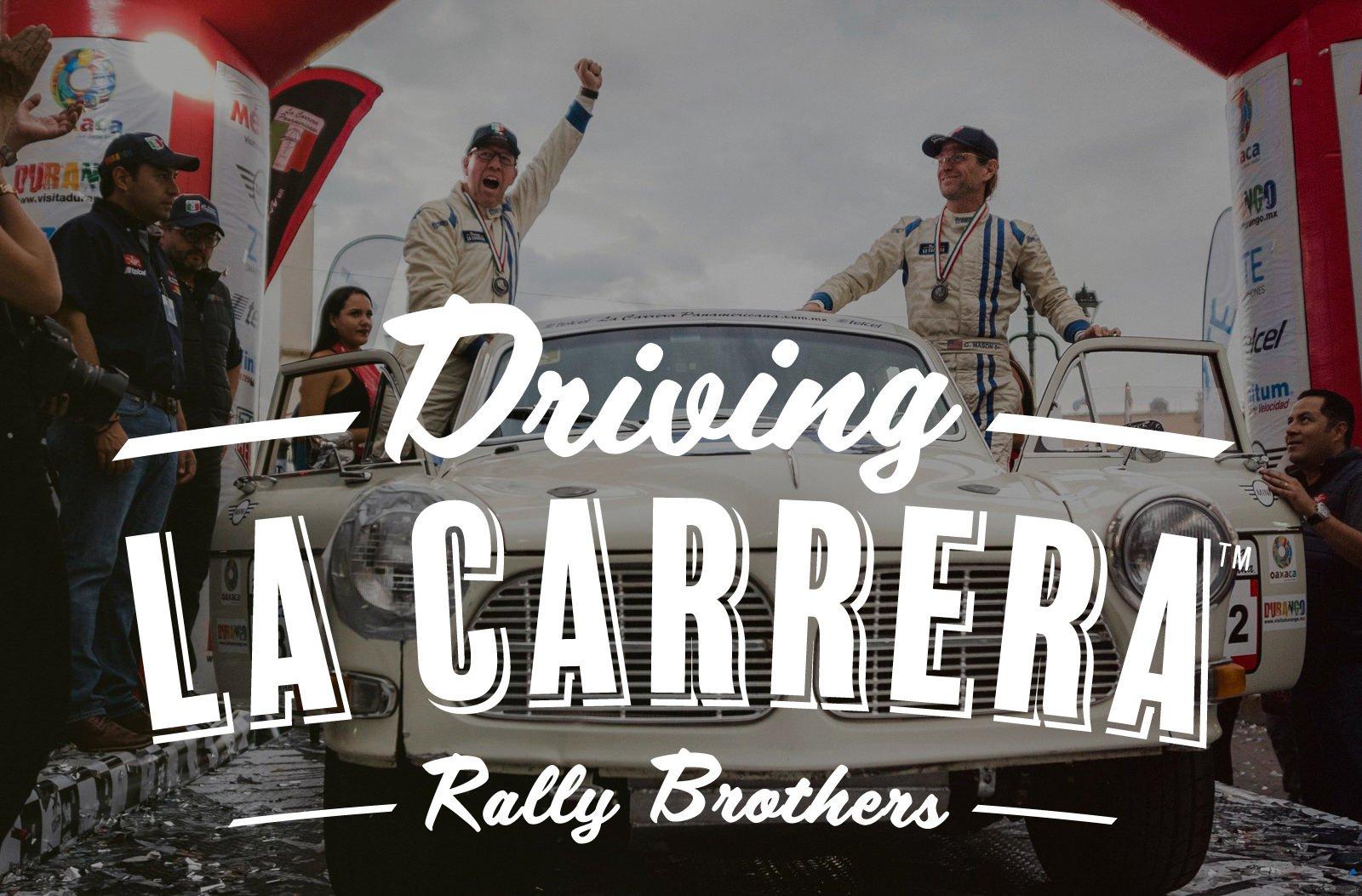 Driving La Carrera Rally Brothers